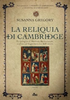 Libri e Notizie: La Reliquia di Cambridge, di Susanna Gregory