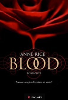 Novità: Blood, di Anne Rice