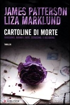 Cartoline di Morte, di James Patterson e Liza Marklund