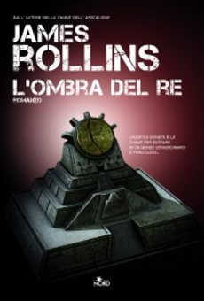Libri e Notizie: L'ombra del re, di James Rollins