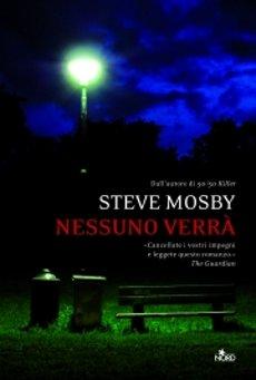 Steve Mosby - Nessuno verrà eBook Ita