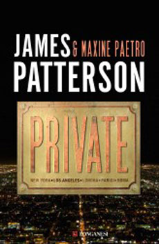 Libri e Notizie: Romanzo Thriller: Private, di James Patterson e Maxine Paetro