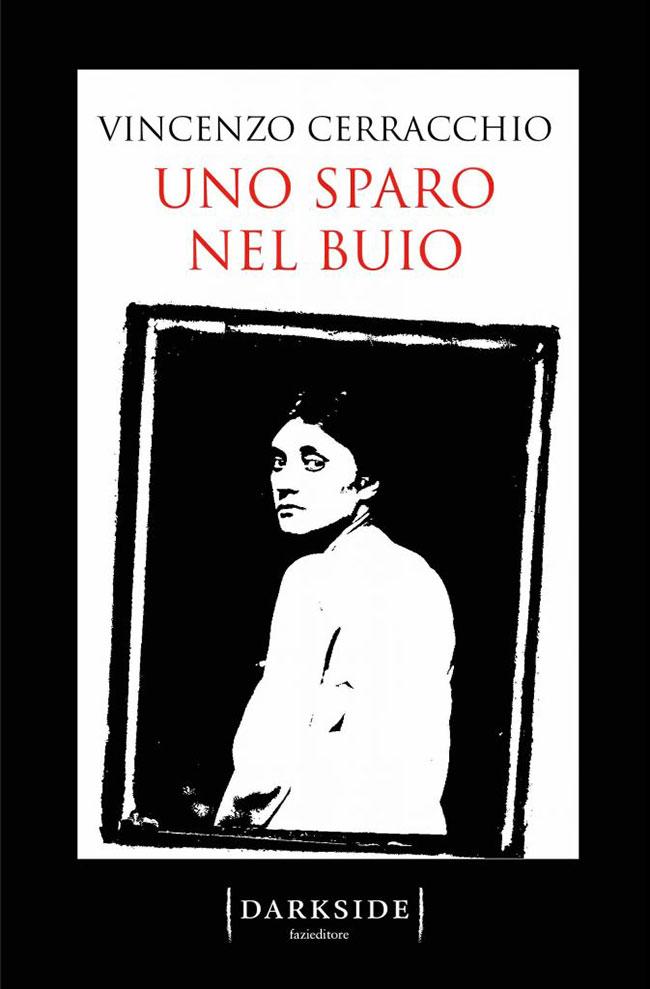 La copertina del romanzo Uno Sparo nel Buio di Vincenzo Cerracchio