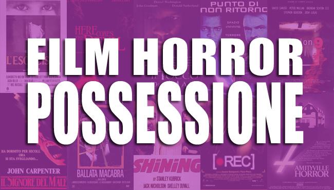 I migliori film horror sulla possessione diabolica e demoniaca